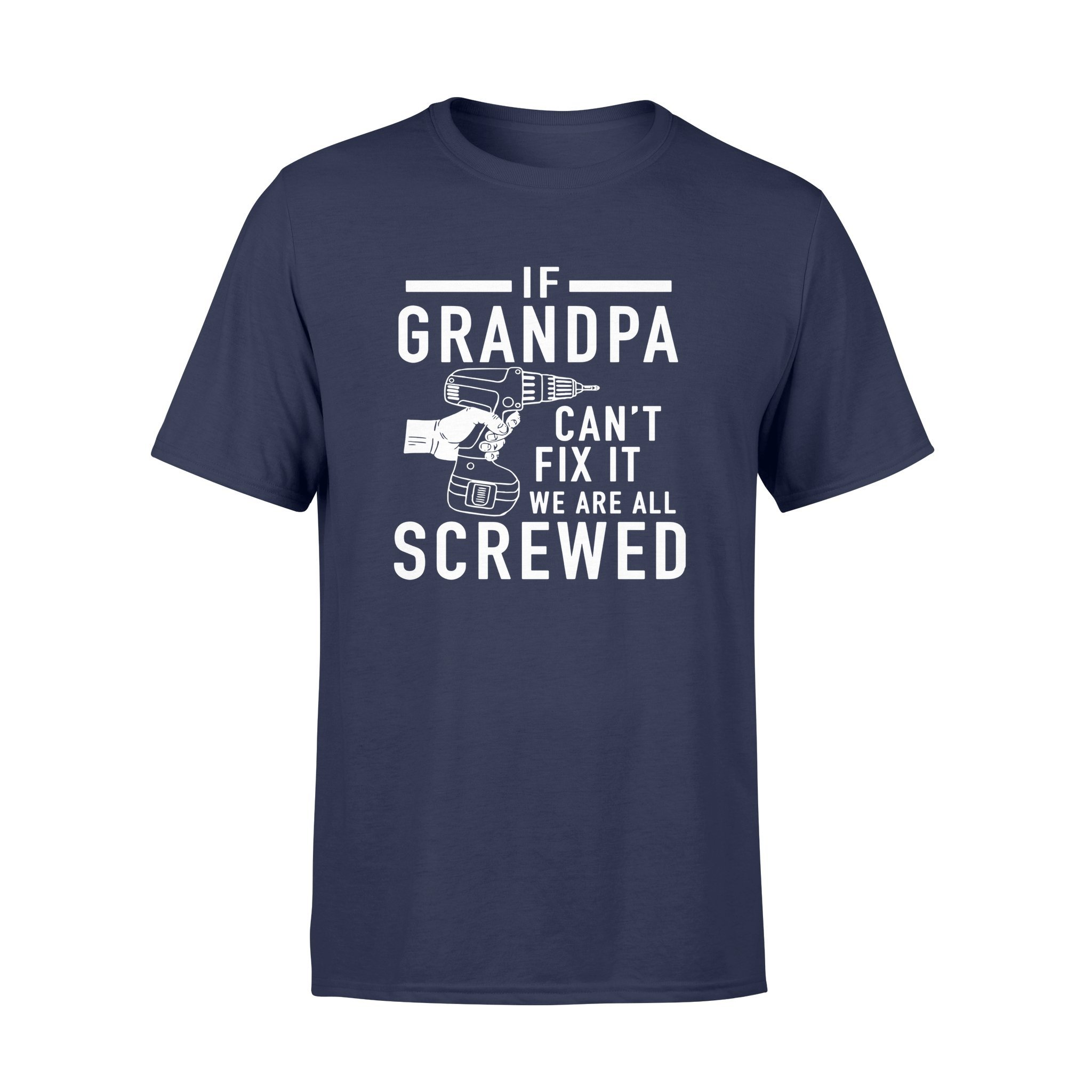 grandpa screwed T shirt - Gifts for grandpa