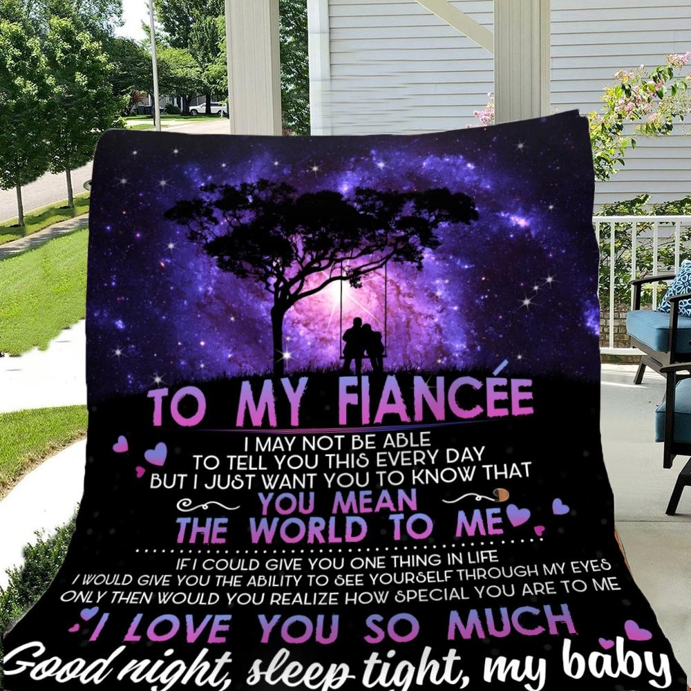 To my fiancee you mean the world to me - Blanket - Gift for wives, best blanket gift for valentine, valentine gift, valentine presents, Blanket for wifes, valentine gift blankets, Personalize blanket for wifes