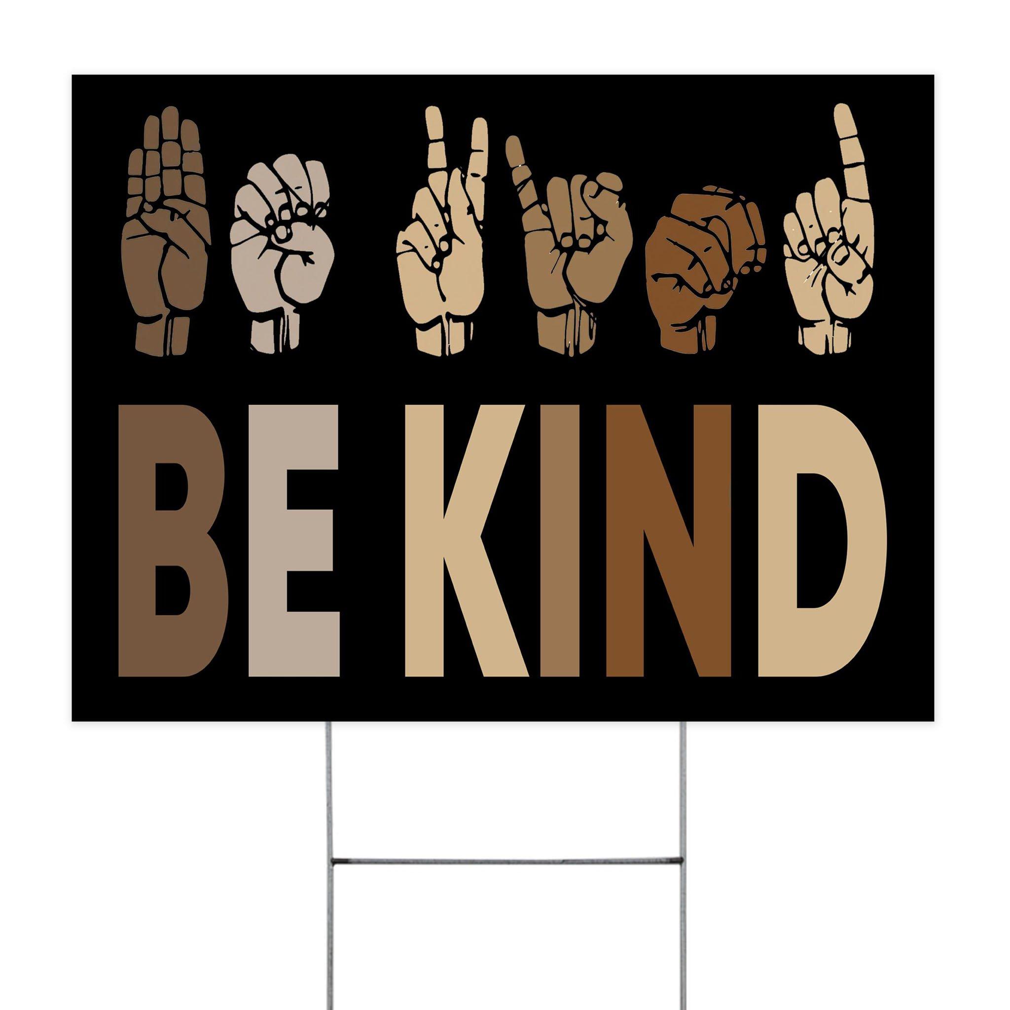 Be Kind Black Lives Matter Yard Sign